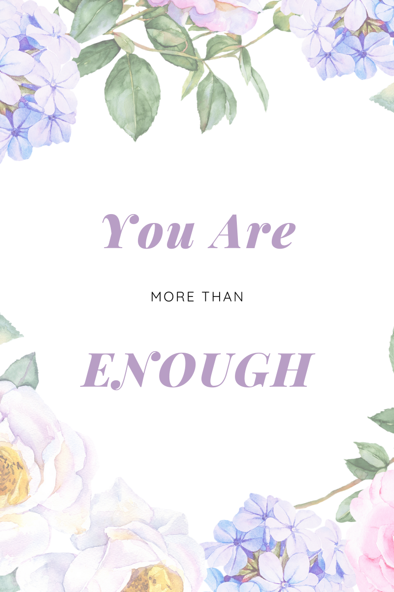 floral quote, more than enough, affirmation for women, Quote that is a purple and pink floral design that says You Are More Than Enough