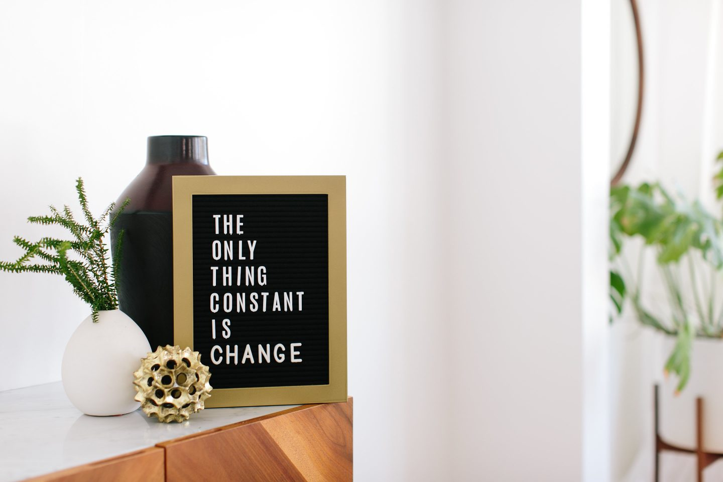 the only thing constant is change, quote, work hard, dreams don't work unless you do; ways you are holding yourself back